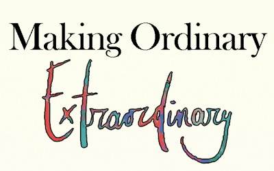 Making Ordinary Extraordinary